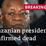 Tanzania's president Magufuli confirmed dead | DW News