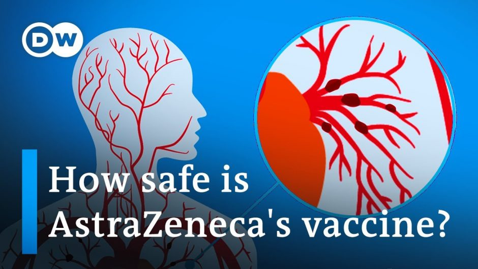 Does the AstraZeneca COVID vaccine cause blood clots?   DW News