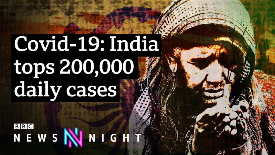 Why are Covid cases in India soaring? – BBC Newsnight