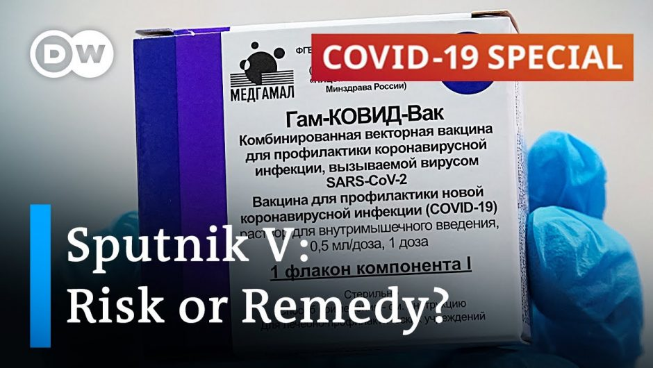 Russia's Sputnik V vaccine: What the experts say | COVID-19 Special