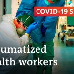 Coronavirus pandemic leaves healthcare workers traumatized | COVID-19 Special