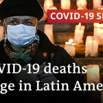 A quarter of global COVID-19 deaths have been in Latin America | COVID-19 Special